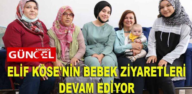 ELİF KÖSE'NİN BEBEK ZİYARETLERİ DEVAM EDİYOR