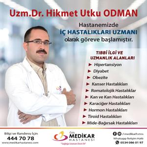 UZMAN DR HİKMET UTKU ODMAN MEDİKAR HASTANESİNDE GÖREVE BAŞLADI