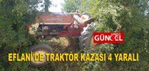 EFLANİ'DE TRAKTÖR KAZASI 4 YARALI
