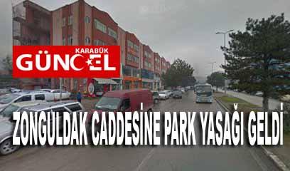 ZONGULDAK CADDESİNE PARK YASAĞI GELDİ