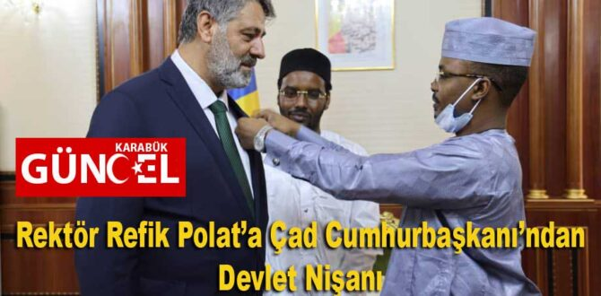 Rektör Refik Polat'a Çad Cumhurbaşkanı'ndan Devlet Nişanı