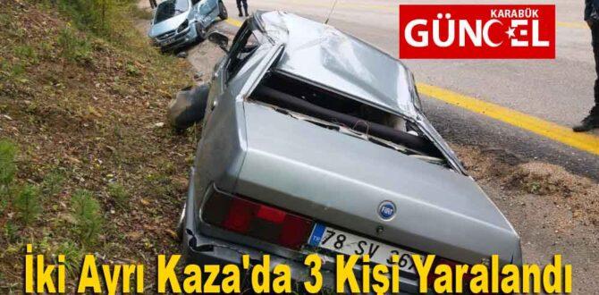 Karabük'te İki Ayrı Kaza'da 3 Kişi Yaralandı