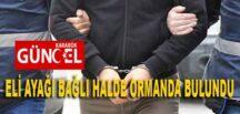 ELİ AYAĞI BAĞLI HALDE ORMANDA BULUNDU