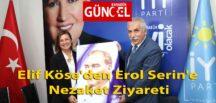 Elif Köse'den Erol Serin'e Nezaket Ziyareti